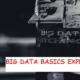 BIG DATA BASICS EXPLAINED