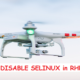 HOW TO DISABLE SELINUX in RHEL7