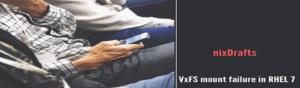 VxFS mount failure in RHEL 7
