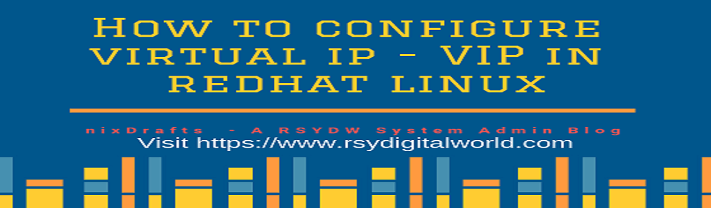 How to configure virtual ip - VIP in Redhat Linux